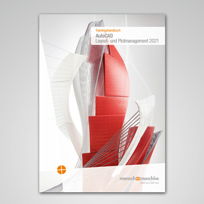 Trainingshandbuch AutoCAD 2021 Layout- und Plotmanagement