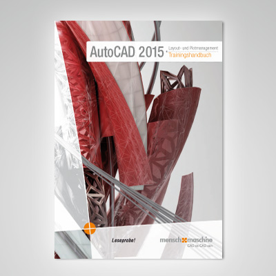 Trainingshandbuch AutoCAD 2015 Layout- und Plotmanagement