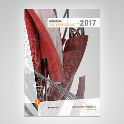 Trainingshandbuch AutoCAD 2017 Layout- und Plotmanagement
