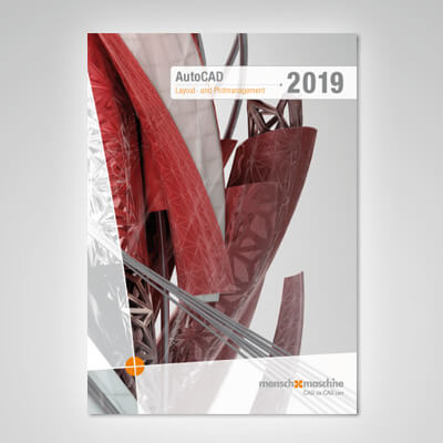Trainingshandbuch AutoCAD 2019 Layout- und Plotmanagement